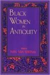 Black Women in Antiquity - Ivan Van Sertima