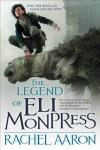 The Legend of Eli Monpress (The Legend of Eli Monpress #1-3) - Rachel Aaron