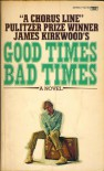 Good Times/Bad Times - James Kirkwood Jr.