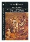 Selected Writings on Art and Artists - Charles Baudelaire