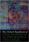 The Oxford Handbook of Philosophy of Mathematics and Logic (Oxford Handbooks) - Stewart Shapiro