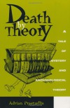 Death by Theory: A Tale of Mystery and Archaeological Theory - Adrian Praetzellis
