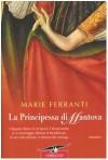 La principessa di Mantova - Marie Ferranti, Luciana Pugliese