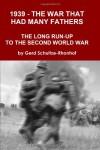1939 - the War That Had Many Fathers - Gerd Schultze-Rhonhof
