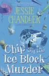 Chip Off the Ice Block Murder - Jessie Chandler