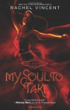 My Soul to Take - Rachel Vincent