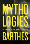 Mythologies: The Complete Edition, in a New Translation - Roland Barthes, Richard Howard, Annette Lavers