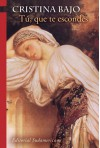 Tú, que te escondes (Biblioteca Cristina Bajo) (Spanish Edition) - Cristina Bajo