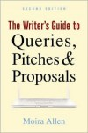 The Writer's Guide to Queries, Pitches and Proposals, Second Edition - Moira Allen