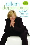 My Point...And I Do Have One - Ellen DeGeneres