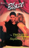 Two Sexy! (Harlequin Blaze) - Stephanie Bond