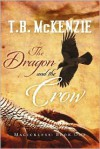 The Dragon and the Crow - T.B. McKenzie