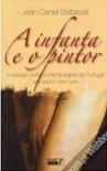 A Infanta e o Pintor - Jean-Daniel Baltassat