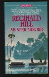An April Shroud - Reginald Hill