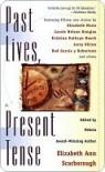 Past Lives, Present Tense - Elizabeth Ann Scarborough