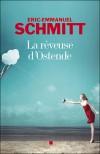 La rêveuse d'Ostende - Éric-Emmanuel Schmitt