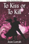 To Kiss or to Kill (To Kiss or to Kill (Sime~Gen, Book 11) - Jean Lorrah