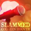 Slammed - Colleen Hoover,  Heidi Baker