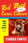 Red Meat Cures Cancer - Starbuck O'Dwyer