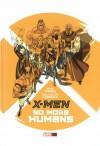 X-Men: No More Humans - Mike Carey, Salvador Larroca