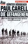 Die Gefangenen. - Paul Carell, Günter Böddeker