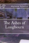 The Ashes of Longbourn - Melanie Schertz, Pat Weston