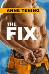 The Fix - Anne Tenino