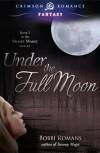 Under the Full Moon: Book 2 in the Swamp Magic Series (Crimson Romance) - Bobbi Romans