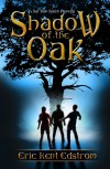 Shadow of the Oak (A Sal Van Sleen Adventure) - Eric Edstrom