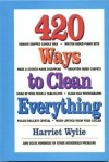 420 Ways to Clean Everything - Harriet Wylie