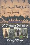 If I Never Get Back - Darryl Brock