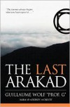 The Last Arakad (Volume 1) - Guillaume Wolf