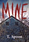 Mine: A Halloween Anthology - T. Spoon, Z, Cattails, Parker