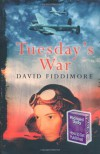 Tuesday's War - David Fiddimore
