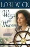 Wings of the Morning - Lori Wick