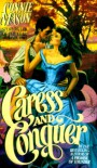 Caress and Conquer - Connie Mason