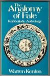 The Anatomy Of Fate: Kabbalistic Astrology - Warren Kenton