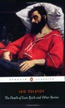 The Death of Ivan Ilych and Other Stories (Penguin Classics) - Leo Tolstoy, Rosemary Edmonds