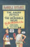 Angry Aztecs and Incredible Incas (Horrible Histories) - Terry Deary