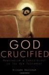 God Crucified : Monotheism and Christology in the New Testament - Richard Bauckham