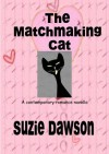 The Matchmaking Cat (A Contemporary Romance Novella) - Suzie Dawson