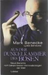Aus der Dunkelkammer des Bösen: Neue Berichte vom bekanntesten Kriminalbiologen der Welt - Mark Benecke, Lydia Benecke