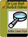 The Case Book of Sherlock Holmes -  Arthur Conan Doyle
