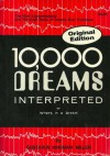10,000 Dreams Interpreted, or What's in a Dream - Gustavus Hindman Miller