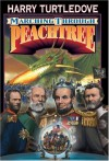 Marching Through Peachtree  - Harry Turtledove