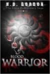 Blood Warrior (The Alexa Montgomery Saga #1) - H.D. Gordon