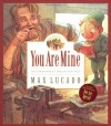 You Are Mine (Max Lucado's Wemmicks) - Max Lucado