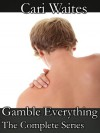 Gamble Everything (Gamble Everything, #1-7) - Cari Waites