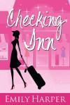 Checking Inn - Emily  Harper