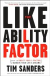The Likeability Factor: How to Boost Your L-Factor and Achieve Your Life's Dreams - Tim Sanders